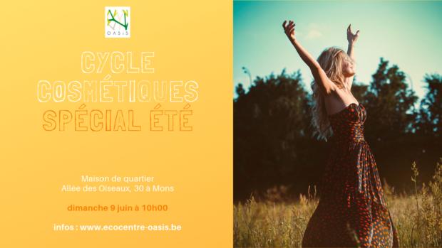 Cycle cosmétique – Spécial été !