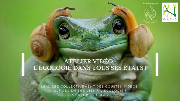 Atelier vidéo : l'écologie dans tous ses états (de mars à juin 2019)